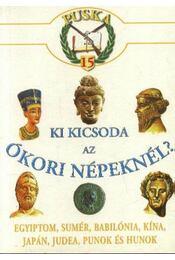 Ki kicsoda az ókori népeknél? - Régikönyvek