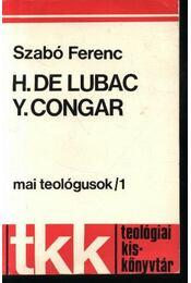 H. De Lubac ; Y. Congar - Régikönyvek