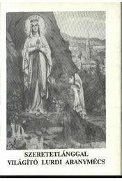 Szeretetlánggal világító lurdi aranymécses - Régikönyvek