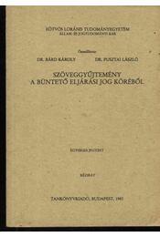 Szöveggyűjtemény a büntető eljárási jog köréből - Régikönyvek