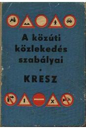 A közúti közlekedés szabályai KRESZ - Régikönyvek
