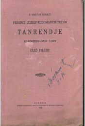 A magyar királyi Ferencz József-Tudományegyetem tanrendje - Régikönyvek