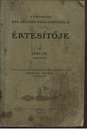 A Kiskunhalasi Ref. Szilády-Reálgimnázium értesítője az 1931-32. tanévről - Régikönyvek