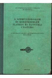 A személyforgalom és kereslkedelem eljárási és ügyviteli utasítása - Régikönyvek