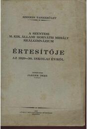 A Szentesi M. Kir. Állami Horváth Mihály Reálgimnázium értesítője az 1929-30. iskolai évről - Régikönyvek