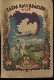 Gazda Kalendárium 1947. - Régikönyvek