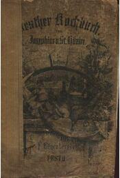 Die wahre Kochkunst oder neuestes geprüstes und vollstandiges Pester Kochbuch - Régikönyvek
