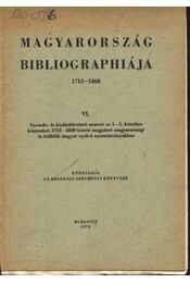 Magyarország Bibliográfiája 1712-1860 VI. kötet - Régikönyvek