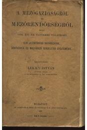 A mezőgazdaságról és mezőrendőrségről szóló 1894. évi XII. T.-czikkre vonatkozó elvi jelentőségű h - Régikönyvek