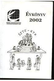 Szegedi Tudományegyetem Gazdaságtudományi Kar Évkönyve 2002. - Régikönyvek