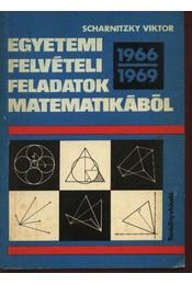 Egyetemi felvételi feladatok matematikából 1966-1969 - Régikönyvek