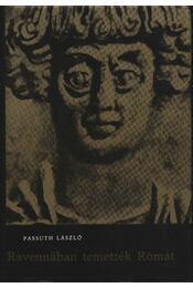 Ravennában temették Rómát - Régikönyvek