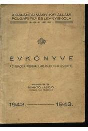 A Galántai Magy. Kir. Állami Polgári Fiú- és Leányiskola évkönyve az iskola fennállásának 12-ik évéről 1942.-1943. - Régikönyvek