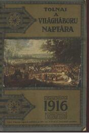 Tolnai a világháború naptára 1916 - Régikönyvek