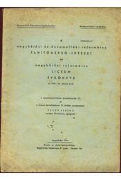 A nagykőrösi és dunamelléki református liceum évkönyve az 1943-44. iskolai évről - Régikönyvek