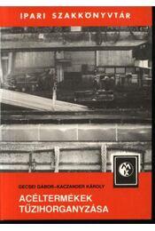 Acéltermékek tűzihorganyzása - Régikönyvek