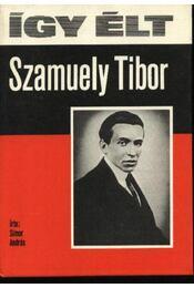 Így élt Szamuely Tibor - Régikönyvek