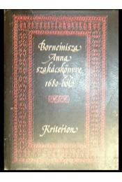 Bornemisza Anna szakácskönyve 1680-ból - Régikönyvek