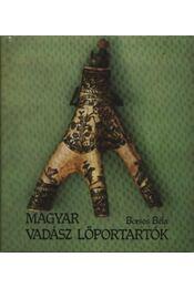 Magyar vadász lőportartók - Borsos Béla - Régikönyvek