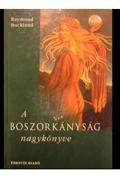 A boszorkányság nagykönyve - Régikönyvek