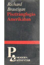 Pisztrángfogás Amerikában - Brautigan, Richard - Régikönyvek