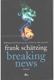 Breaking News - Frank Schätzing - Régikönyvek