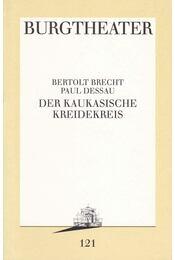 Der kaukasische Kreidekreis - Brecht, Bertolt, Paul Dessau - Régikönyvek