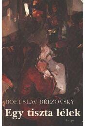 Egy tiszta lélek - Brezovsky, Bohuslav - Régikönyvek