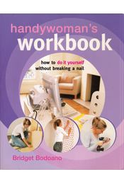 Handywoman's Workbook: How to do it yourself without breaking a nail - Bridget Bodoano - Régikönyvek