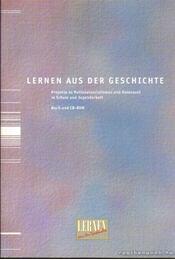 Learning from History - Lernen aus der Geschichte - Brinkmann, Annette (szerk.), Ehmann, Annegret (szerk.), Milton, Sybil (szerk.), Rathenow, Hanns-Fred (szerk., Wyrwoll, Regina (szerk.) - Régikönyvek