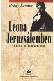 Leona Jeruzsálemben - Bródy Sándor - Régikönyvek