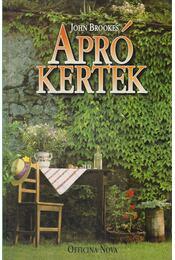 Apró kertek - Brookes, John - Régikönyvek