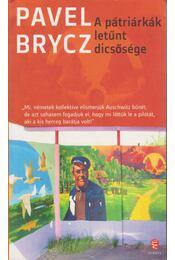 A pátriárkák letűnt dicsősége - Brycz, Pavel - Régikönyvek