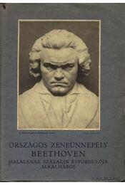 Országos zeneünnepély Beethoven halálának századik évfordulója alkalmából - Bubik Árpád - Régikönyvek