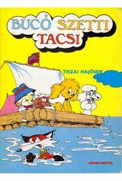 Bucó, Szetti, Tacsi - Tiszai hajósok - Régikönyvek