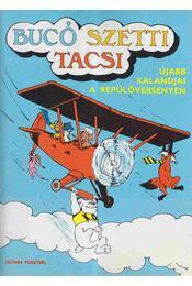 Bucó Szetti Tacsi - Újabb kalandjai a repülőversenyen - Régikönyvek