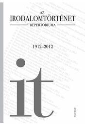 Az Irodalomtörténet repertóriuma, 1912-2012 - Buda Attila - Régikönyvek