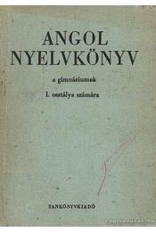 Angol nyelvkönyv a gimáziumok I. osztálya számára - Buday László, Jakabfi László Dr. - Régikönyvek