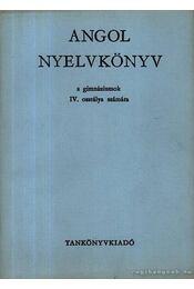 Angol nyelvkönyv a gimnáziumok IV. osztálya számára - Buday László, Jakabfi László Dr. - Régikönyvek