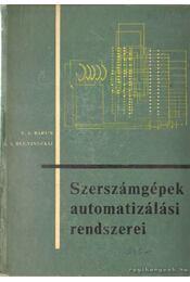 Szerszámgépek automatizálási rendszerei - Bugyinszkij, A. A., Barun, V. A. - Régikönyvek