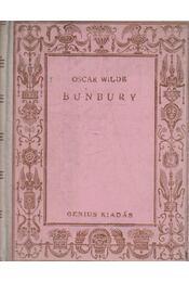 Bunbury (Győzőnek kell lenni) - Oscar Wilde - Régikönyvek