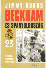 Beckham és Spanyolország - Burns, Jimmy - Régikönyvek