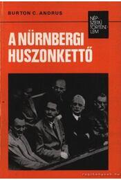 A nürnbergi huszonkettő - Burton C. Andrus - Régikönyvek