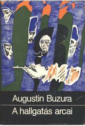 A hallgatás arcai - Buzura, Augustin - Régikönyvek