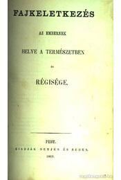 Az ős világok emlékeiről; Fajkeletkezés - Régikönyvek