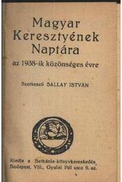 Magyar Keresztények Naptára az 1938-ik közönséges évre - Régikönyvek