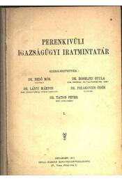 Perenkivüli igazságügyi iratmintatár I. - Régikönyvek