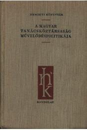 A Magyar Tanácsköztársaság művelődéspolitikája - Régikönyvek