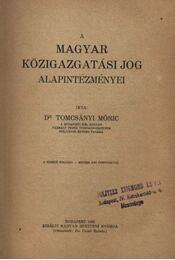 A magyar közigazgatási jog alapintézményei - Régikönyvek
