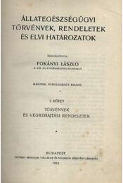Állategészségügyi törvények, rendeletek és elvi határozatok - I. kötet - Régikönyvek